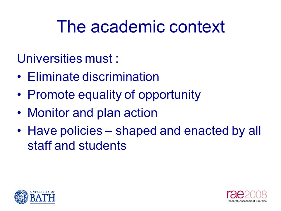 The academic context Universities must : Eliminate discrimination
