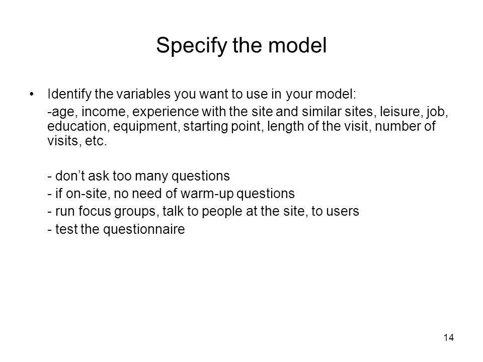 Specify the model Identify the variables you want to use in your model: