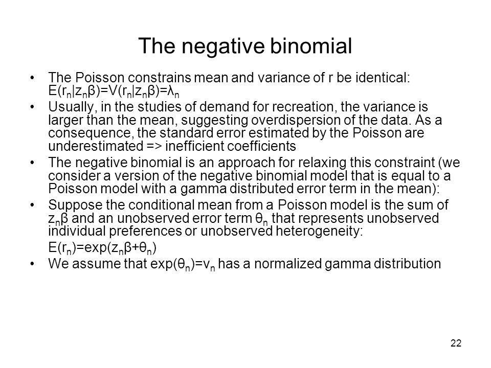 The negative binomial The Poisson constrains mean and variance of r be identical: E(rn|znβ)=V(rn|znβ)=λn.