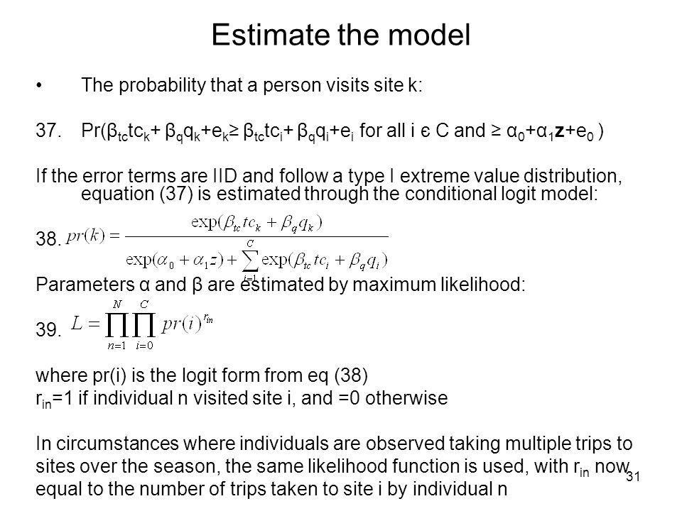 Estimate the model The probability that a person visits site k: