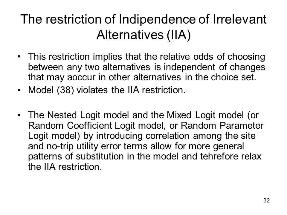 The restriction of Indipendence of Irrelevant Alternatives (IIA)