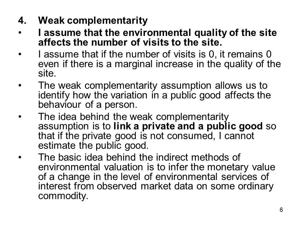 Weak complementarityI assume that the environmental quality of the site affects the number of visits to the site.