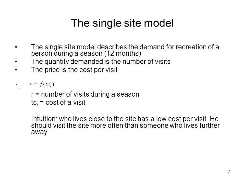 The single site model The single site model describes the demand for recreation of a person during a season (12 months)