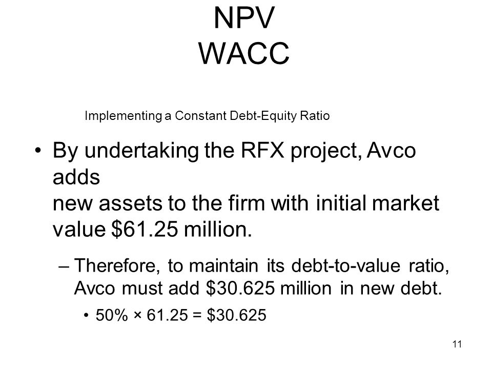 NPV WACC Implementing a Constant Debt-Equity Ratio.