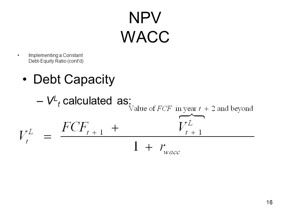 NPV WACC Debt Capacity VLt calculated as: