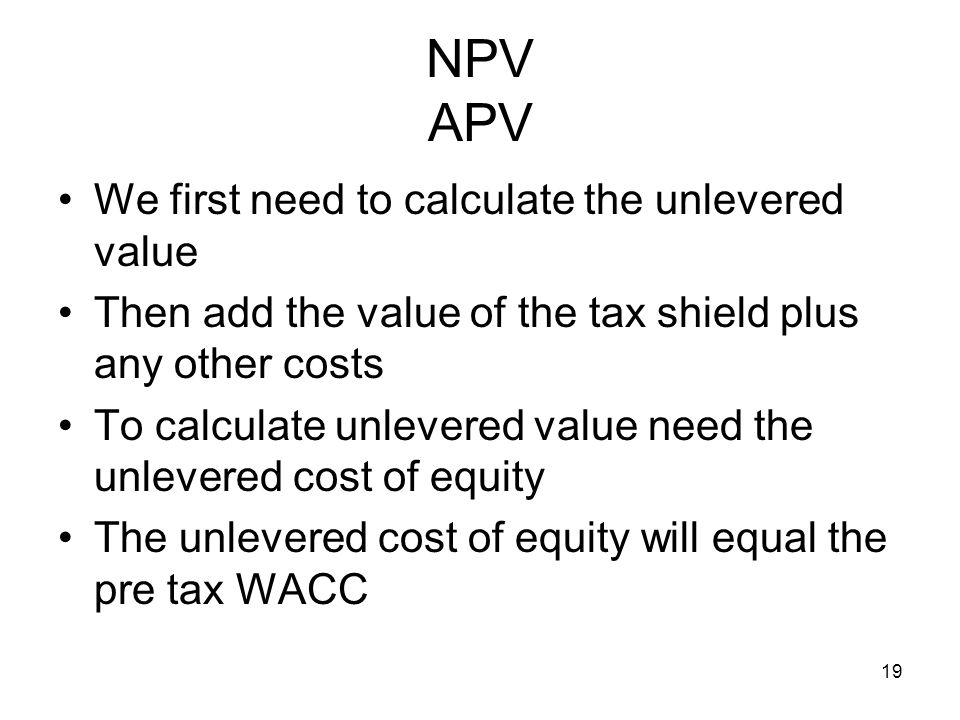 NPV APV We first need to calculate the unlevered value