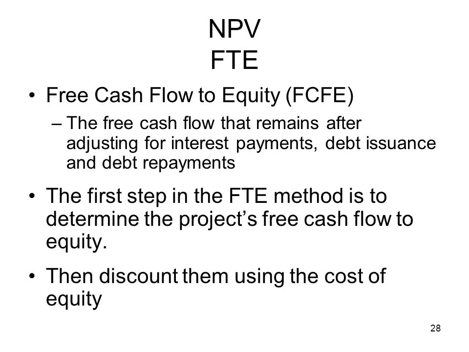 NPV FTE Free Cash Flow to Equity (FCFE)