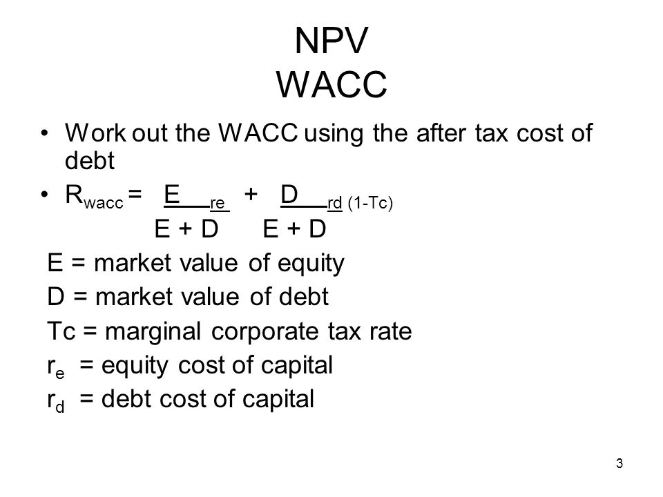 NPV WACC Work out the WACC using the after tax cost of debt
