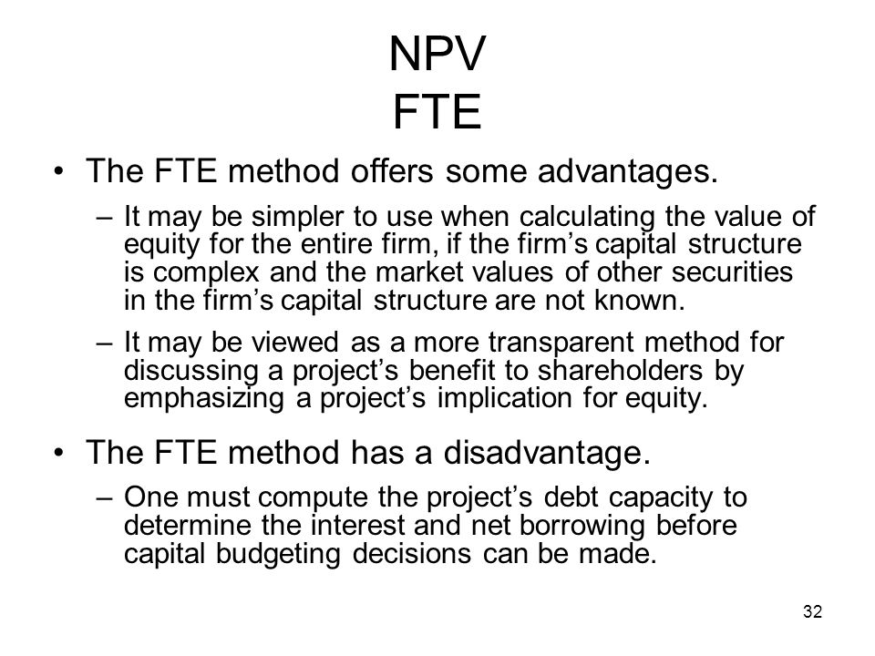 NPV FTE The FTE method offers some advantages.