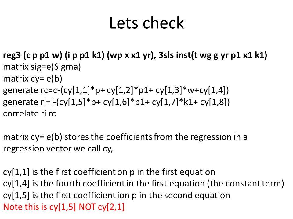 Lets check reg3 (c p p1 w) (i p p1 k1) (wp x x1 yr), 3sls inst(t wg g yr p1 x1 k1) matrix sig=e(Sigma)