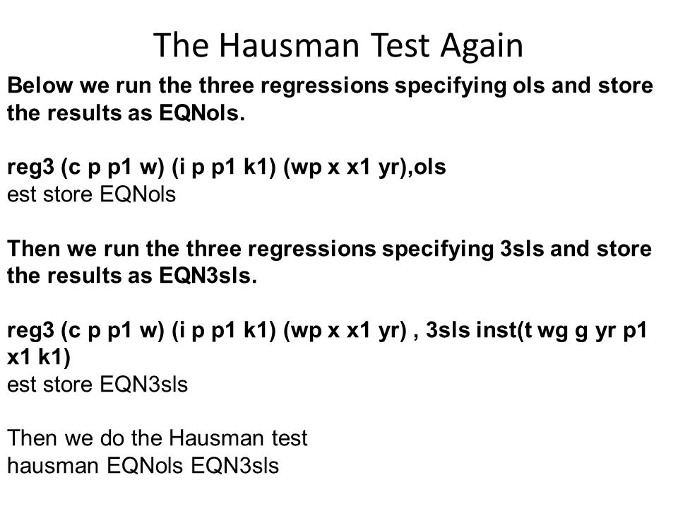 The Hausman Test Again Below we run the three regressions specifying ols and store the results as EQNols.