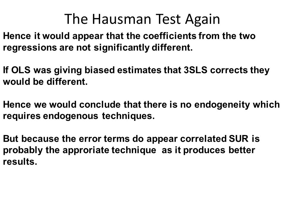 The Hausman Test Again Hence it would appear that the coefficients from the two regressions are not significantly different.
