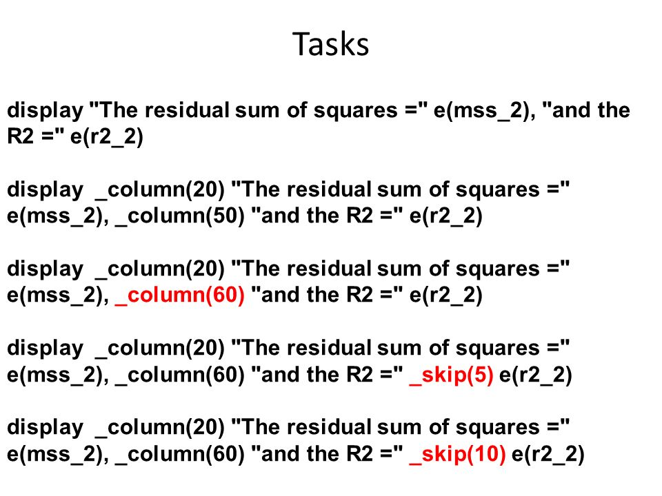Tasks display The residual sum of squares = e(mss_2), and the R2 = e(r2_2)