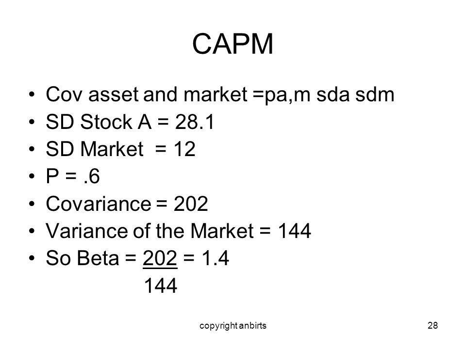 CAPM Cov asset and market =pa,m sda sdm SD Stock A = 28.1