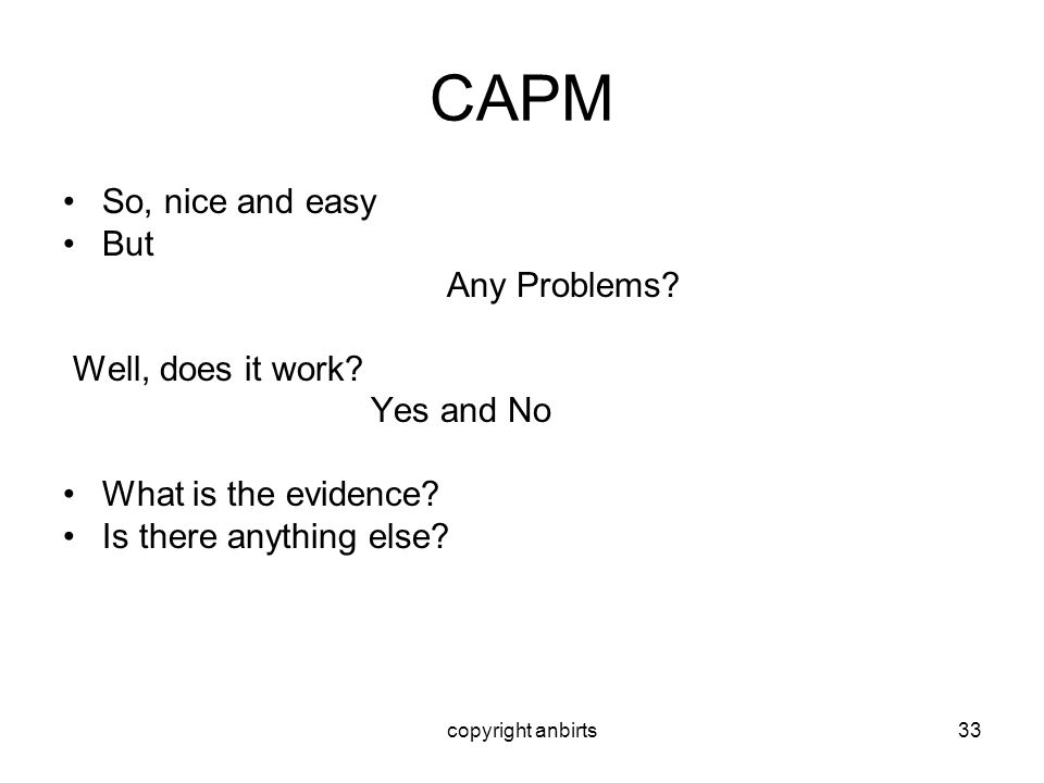 CAPM So, nice and easy But Any Problems Well, does it work