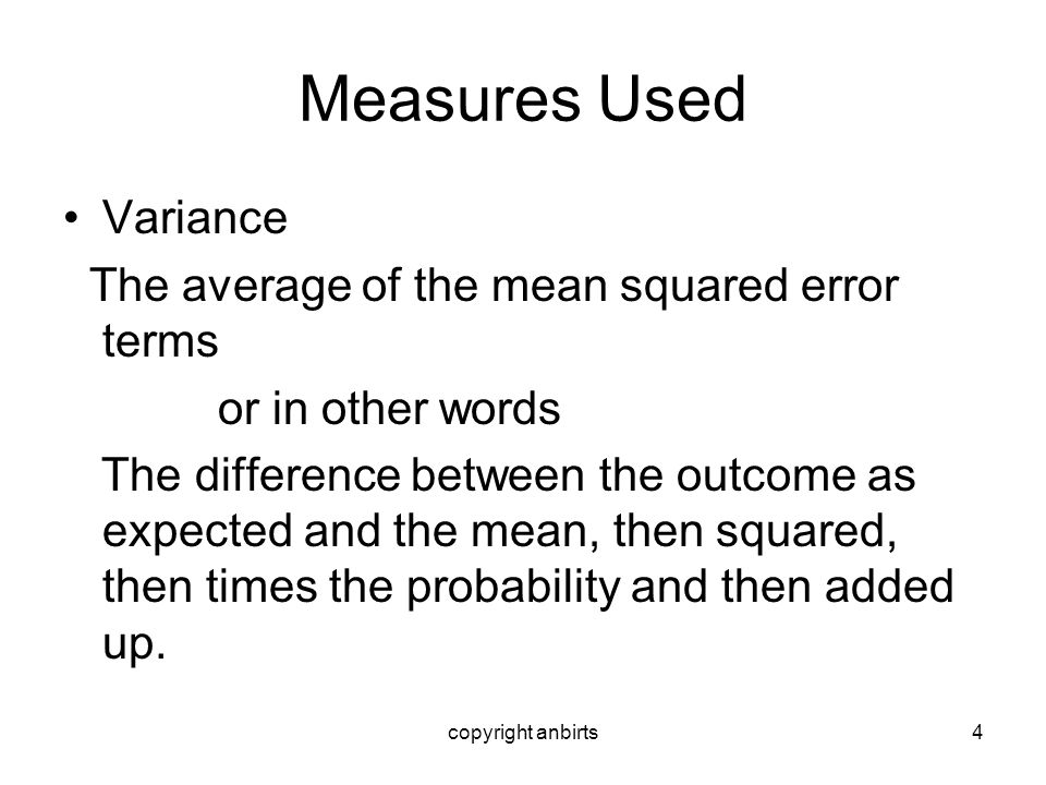 Measures Used Variance The average of the mean squared error terms