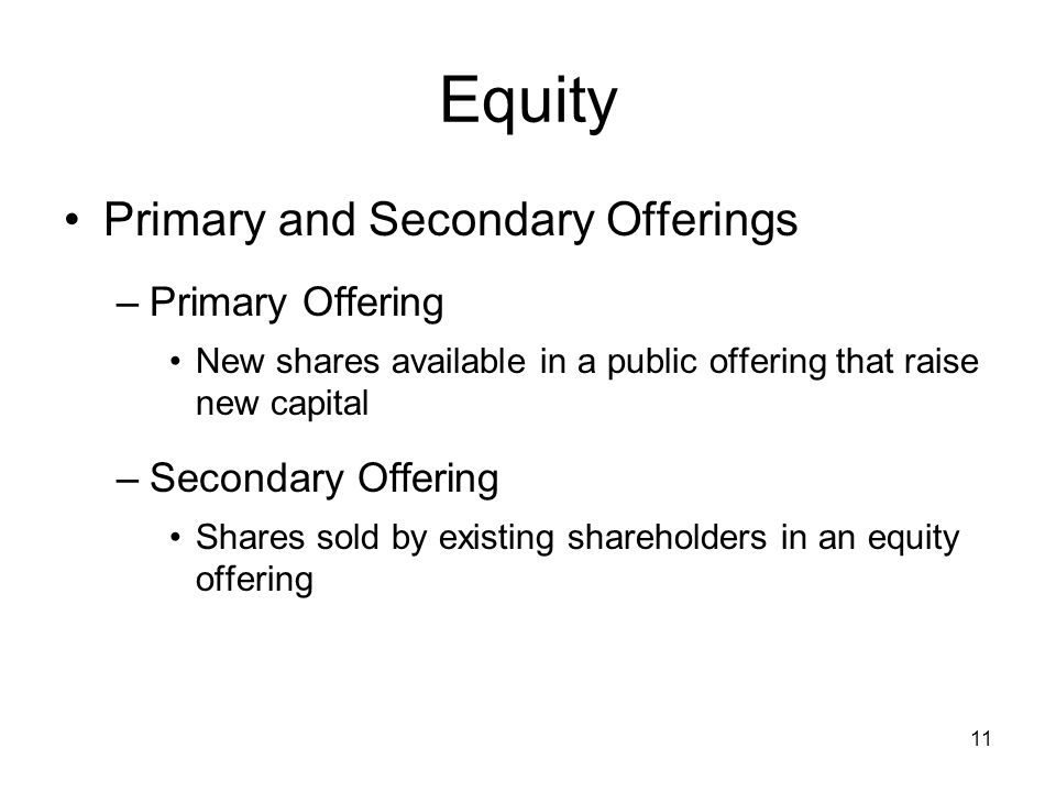 Equity Primary and Secondary Offerings Primary Offering
