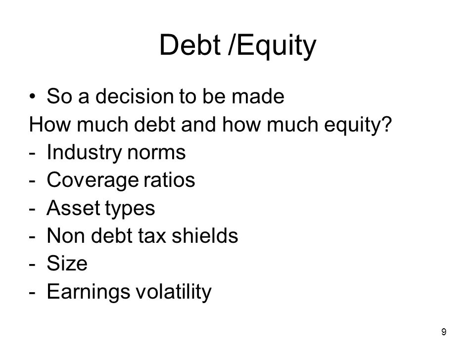 Debt /Equity So a decision to be made