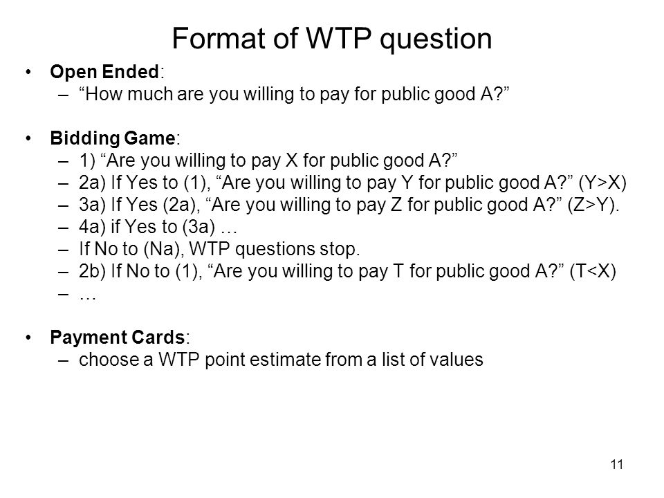 Format of WTP question Open Ended: