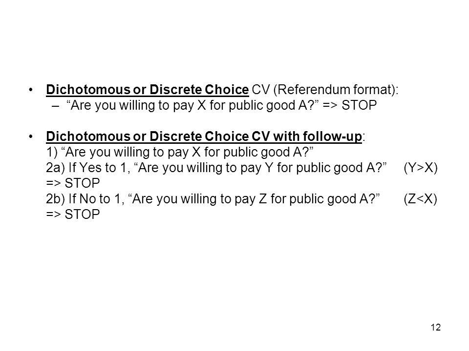 Dichotomous or Discrete Choice CV (Referendum format):