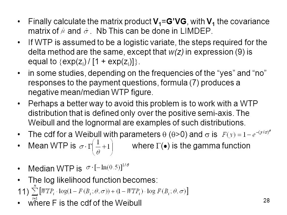 Finally calculate the matrix product V1=G'VG, with V1 the covariance matrix of and . Nb This can be done in LIMDEP.