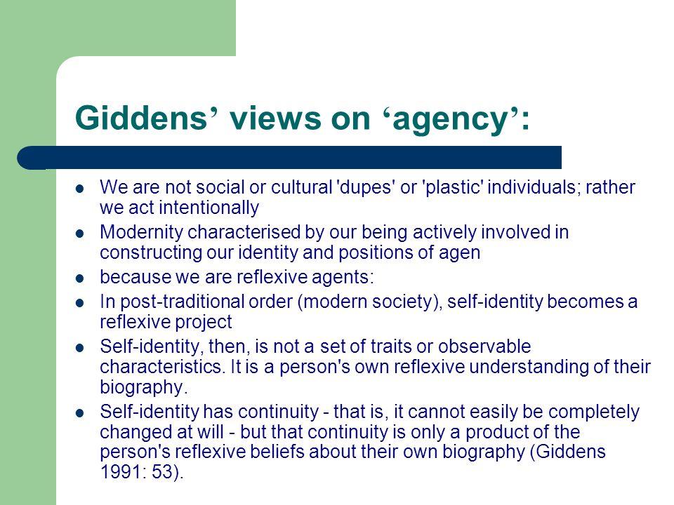 Giddens' views on 'agency':