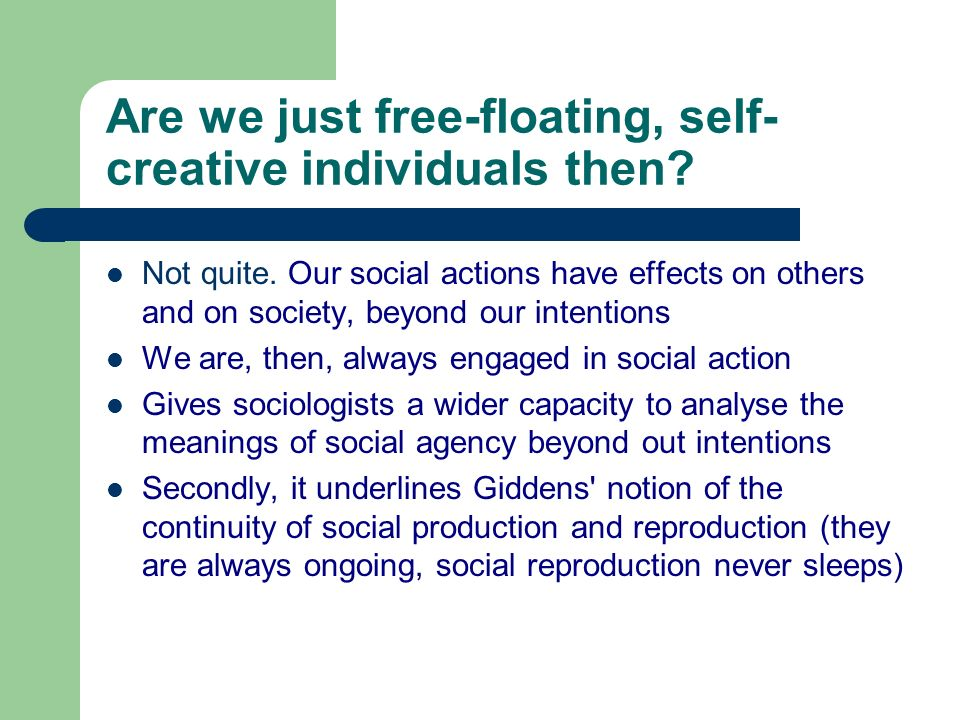 Are we just free-floating, self-creative individuals then