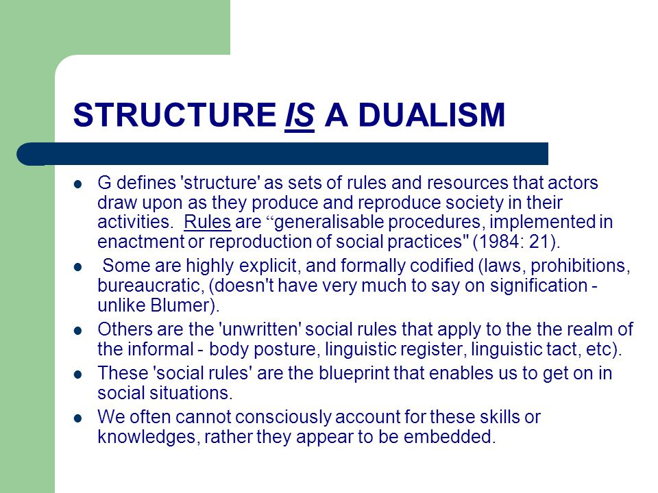 STRUCTURE IS A DUALISM