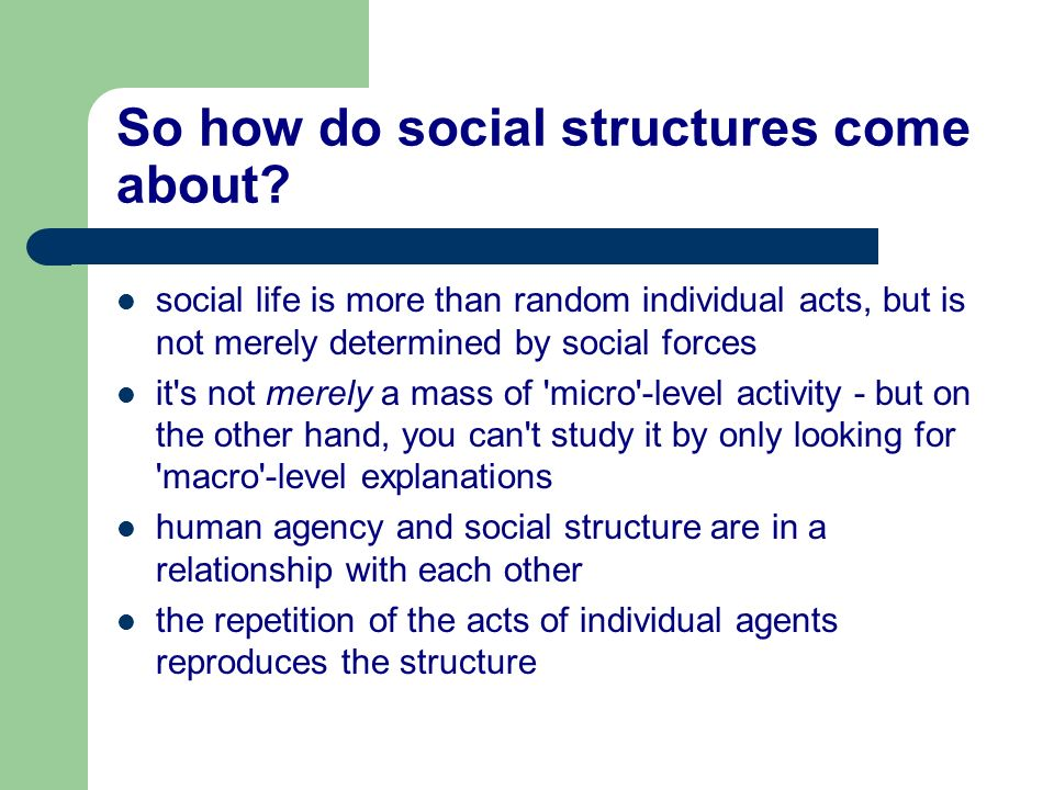 So how do social structures come about