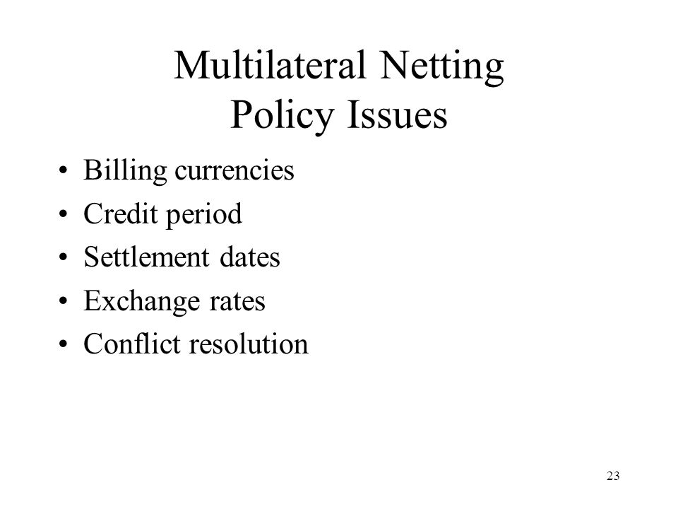Multilateral Netting Policy Issues