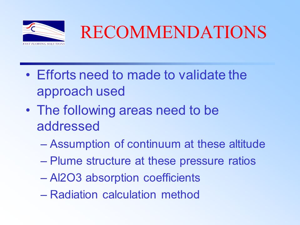 RECOMMENDATIONS Efforts need to made to validate the approach used