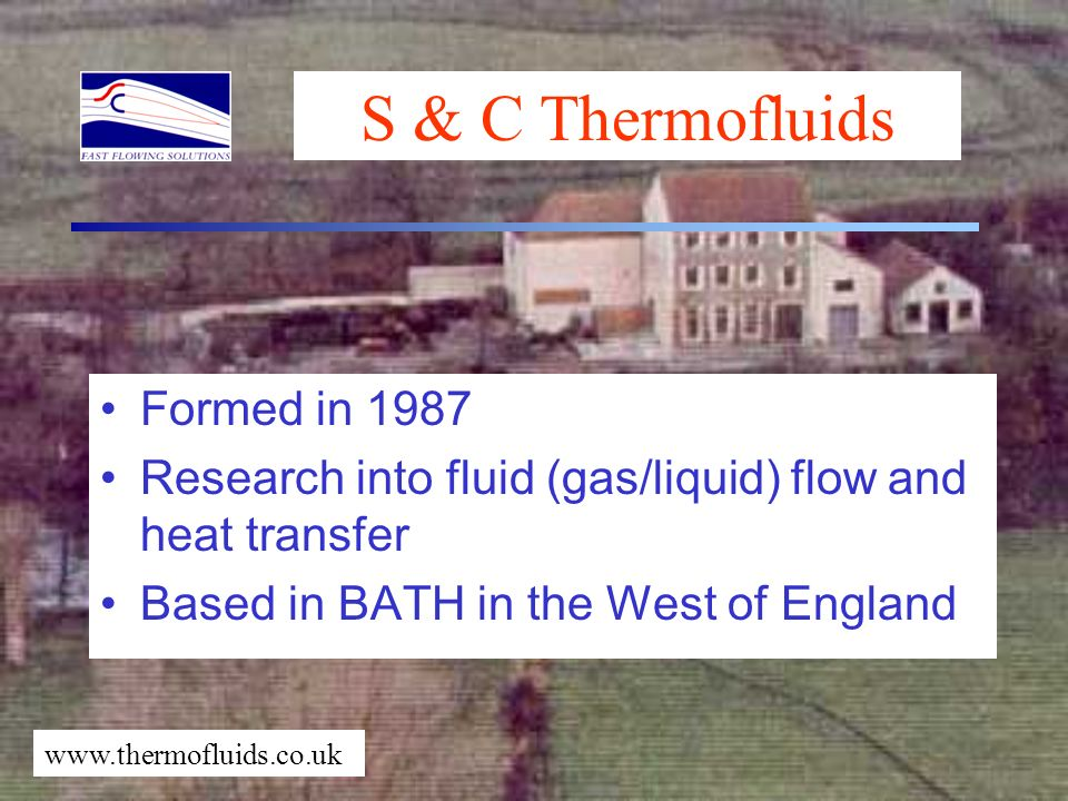 S & C Thermofluids Formed in 1987