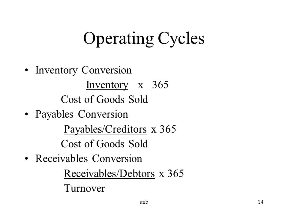 Operating Cycles Inventory Conversion Inventory x 365