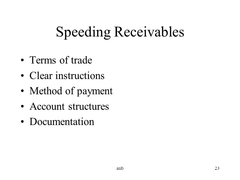 Speeding Receivables Terms of trade Clear instructions