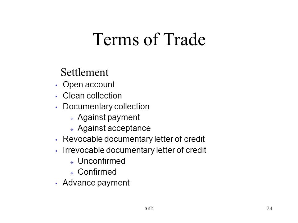 Terms of Trade Settlement Open account Clean collection