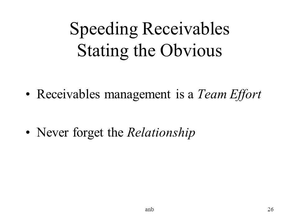 Speeding Receivables Stating the Obvious