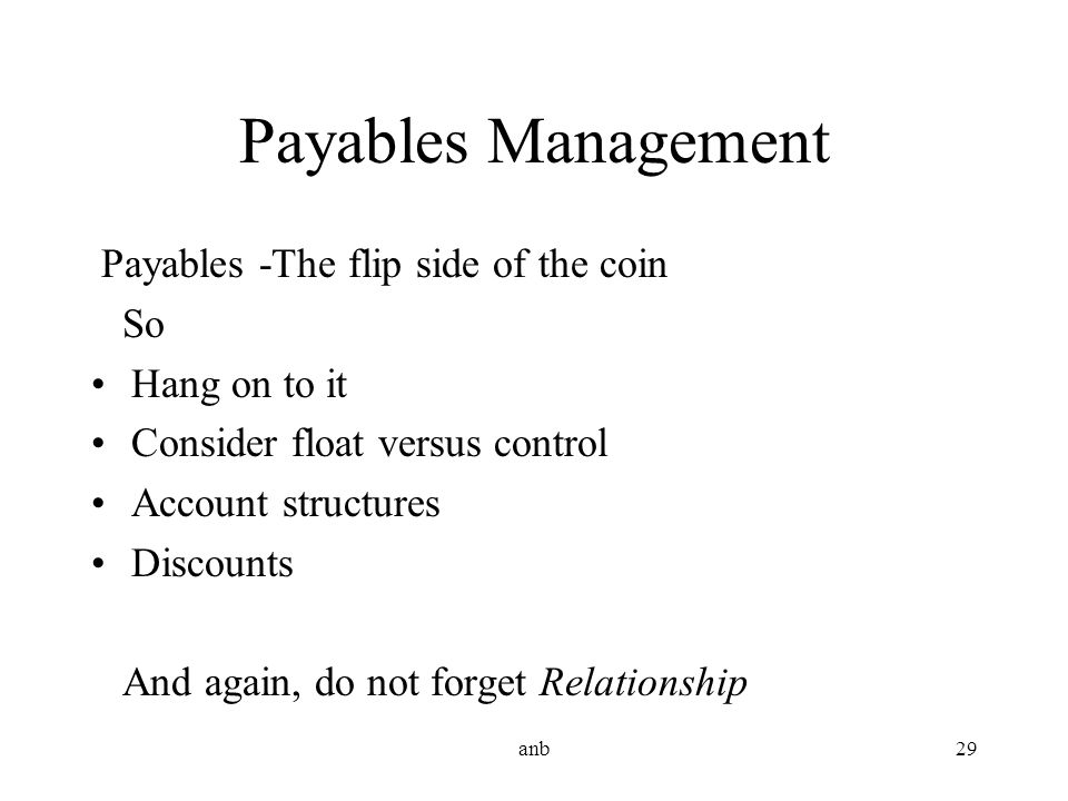 Payables Management Payables -The flip side of the coin So