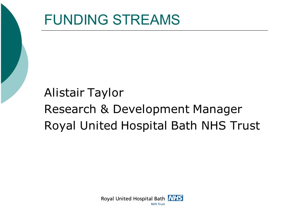 FUNDING STREAMS Alistair Taylor Research & Development Manager