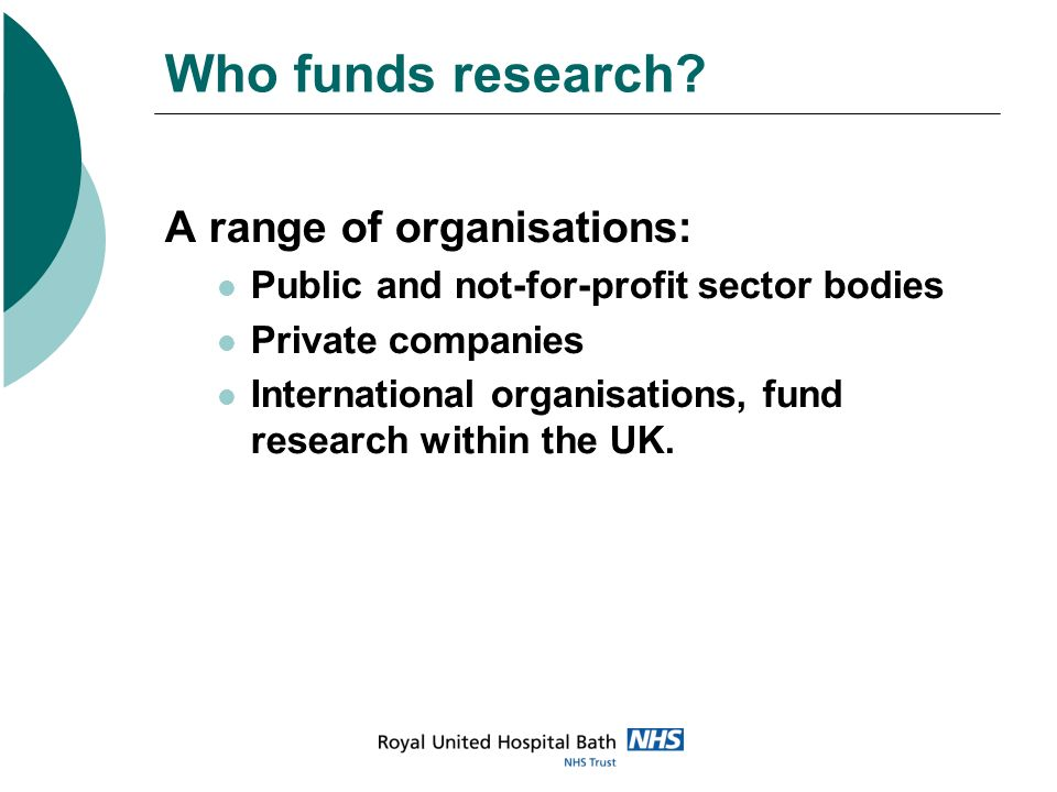 Who funds research A range of organisations: