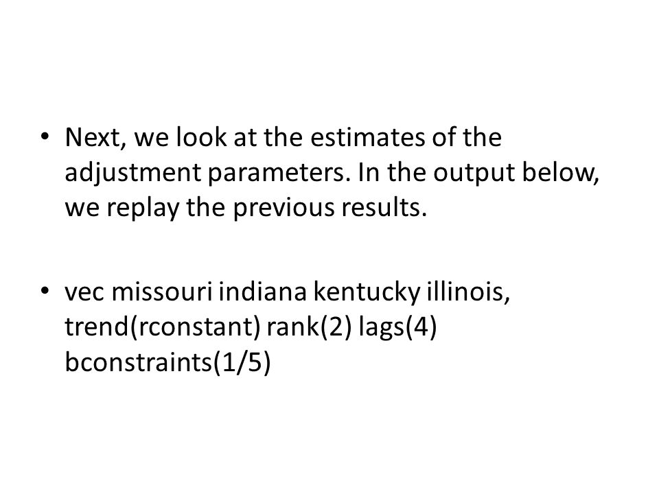 Next, we look at the estimates of the adjustment parameters