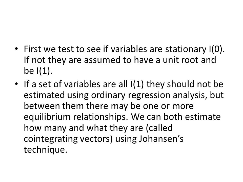 First we test to see if variables are stationary I(0)
