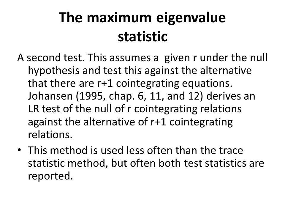 The maximum eigenvalue statistic