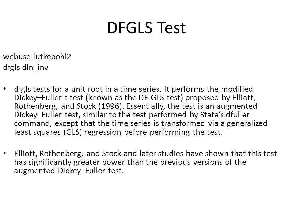 DFGLS Test webuse lutkepohl2 dfgls dln_inv