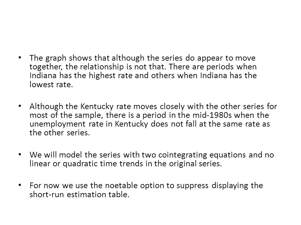 The graph shows that although the series do appear to move together, the relationship is not that. There are periods when Indiana has the highest rate and others when Indiana has the lowest rate.