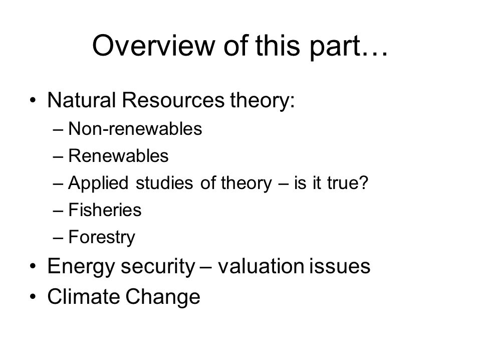 Overview of this part… Natural Resources theory: