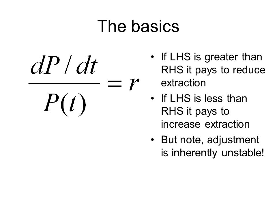 The basics If LHS is greater than RHS it pays to reduce extraction