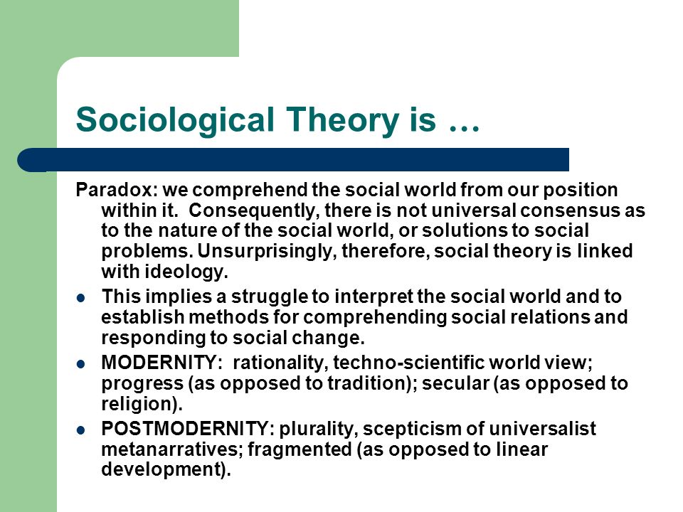 Sociological Theory is …