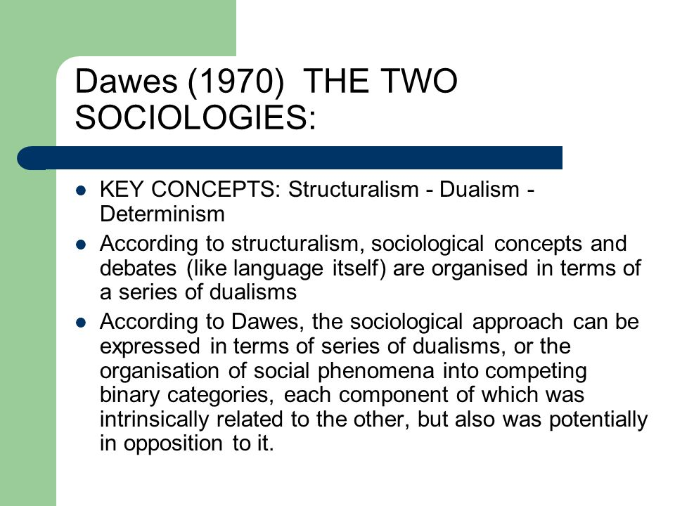 Dawes (1970) THE TWO SOCIOLOGIES: