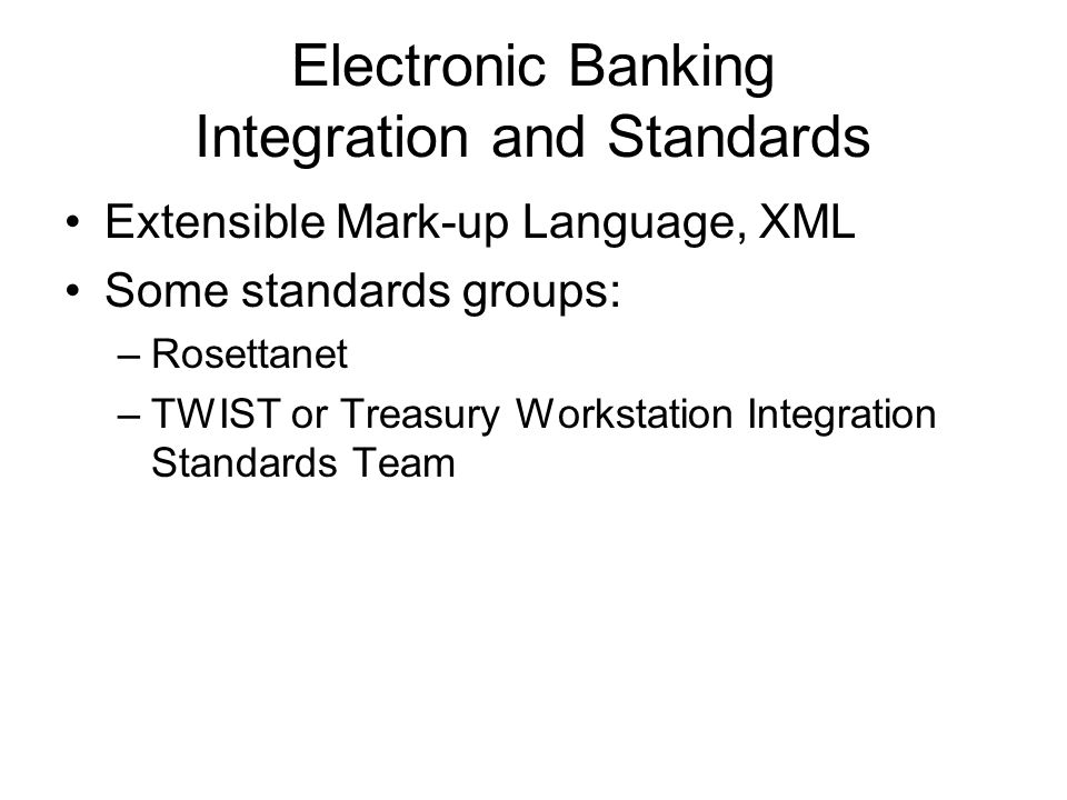 Electronic Banking Integration and Standards