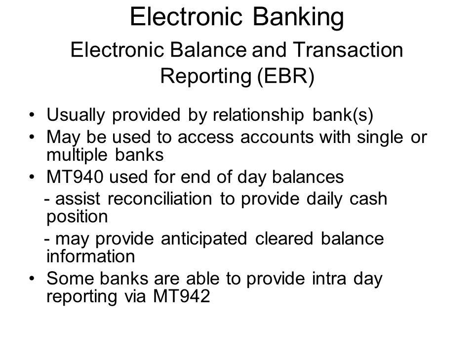 Electronic Banking Electronic Balance and Transaction Reporting (EBR)